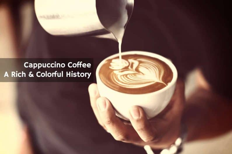 History of Cappuccino Coffee