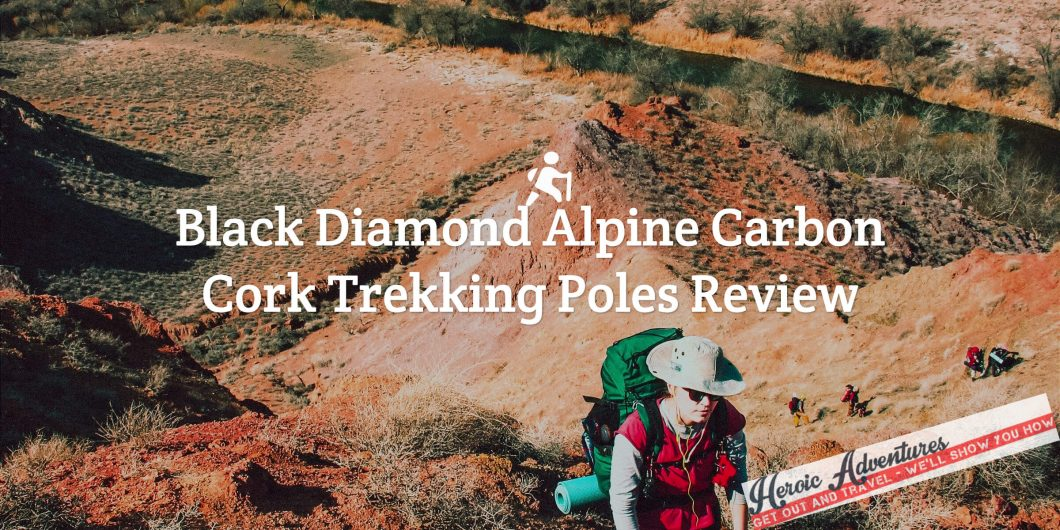 Black Diamond Alpine Carbon Cork Trekking Poles Review