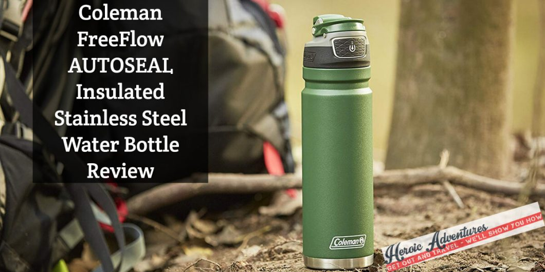 Coleman FreeFlow AUTOSEAL Insulated Stainless Steel Water Bottle Review
