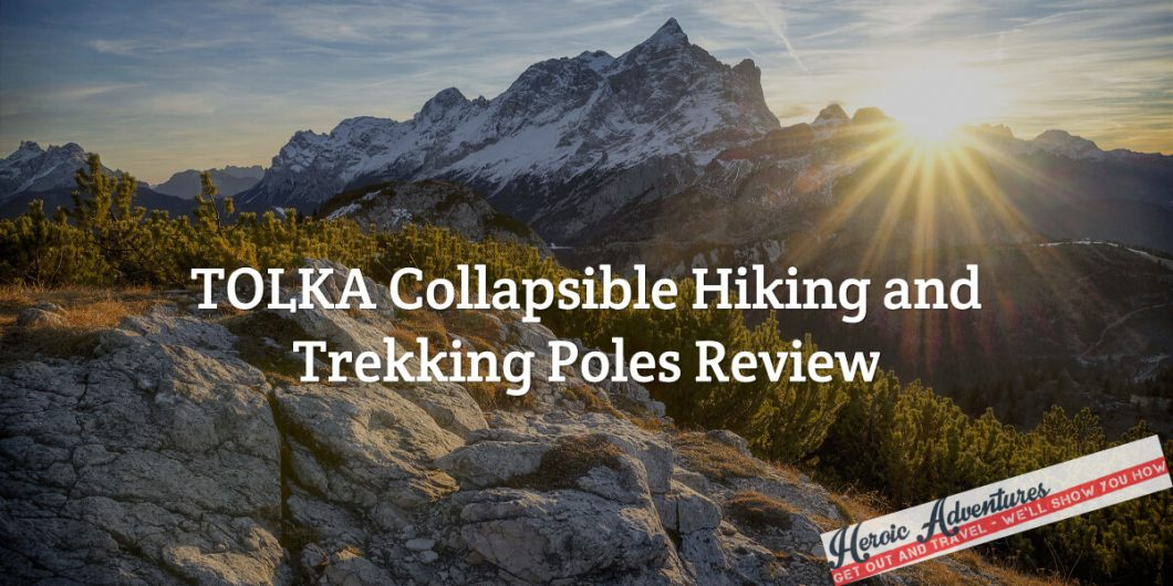 TOLKA Collapsible Hiking and Trekking Poles Review