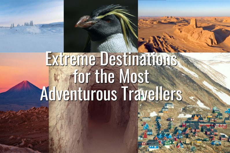 Extreme Destinations for the Most Adventurous Travellers