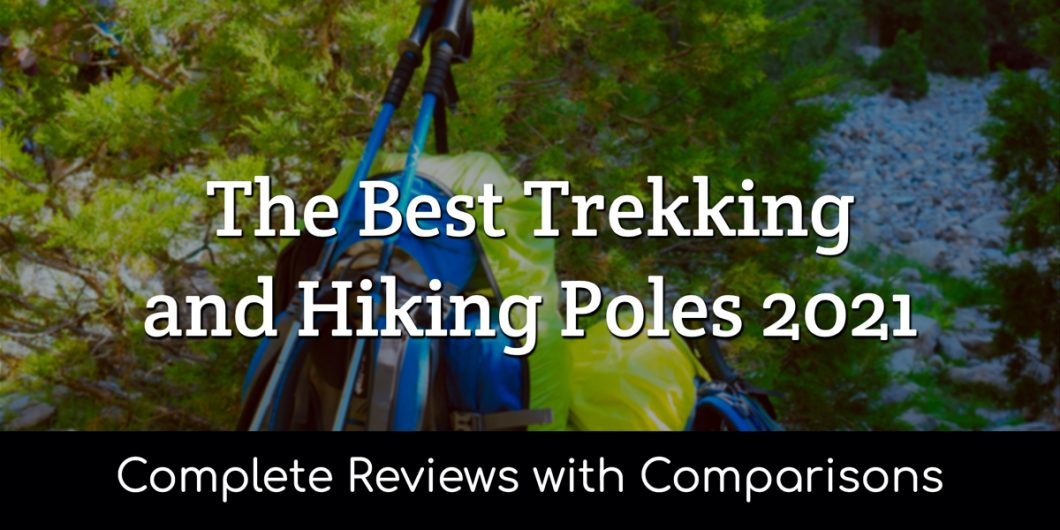 The Best Trekking and Hiking Poles 2021